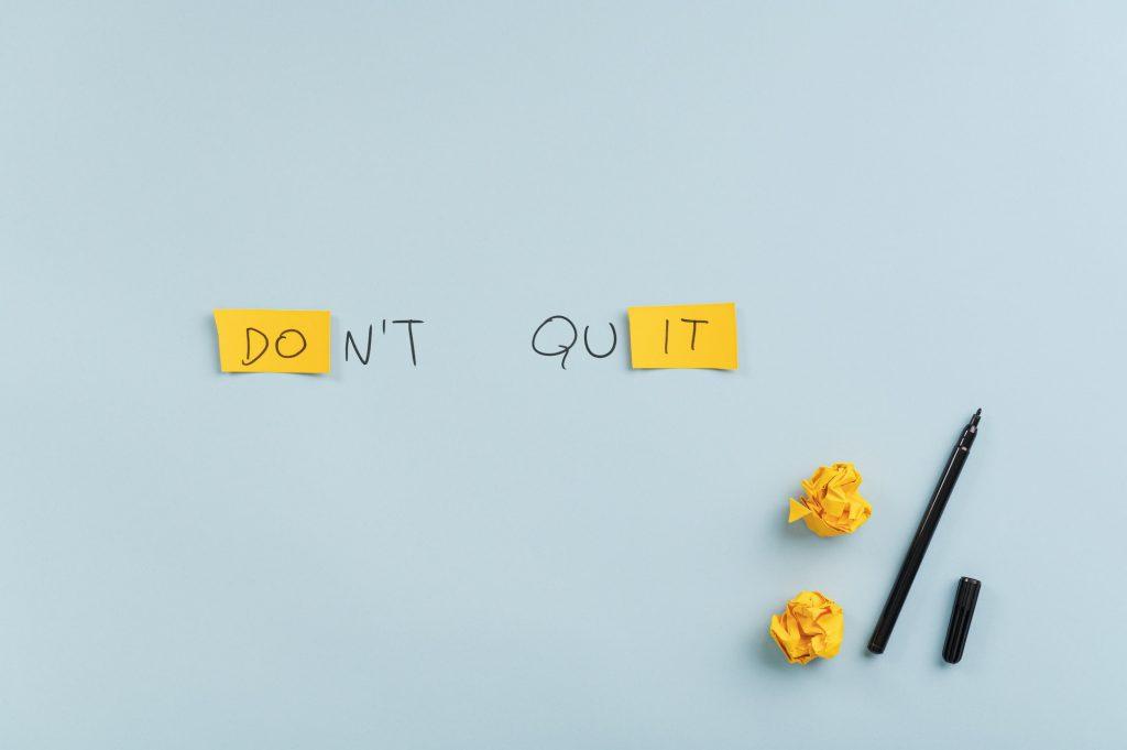 Dont quit motivational sign